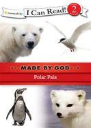 Polar Pals (I Can Read!2/made By God Series) eBook