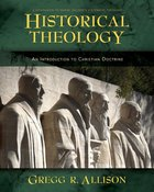 Historical Theology: An Introduction to Christian Theology eBook