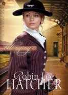 Belonging (#01 in Where The Heart Lives Series) eBook