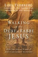 Walking in the Dust of Rabbi Jesus eBook