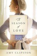 A Season of Love (#05 in Kauffman Amish Bakery Series)