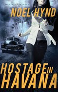 Hostage in Havana (#01 in The Cuban Trilogy Series) eBook