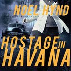 Hostage in Havana (The Cuban Trilogy Series) eAudio