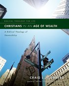 Christians in An Age of Wealth: A Biblical Theology of Stewardship (Biblical Theology For Life Series) eBook
