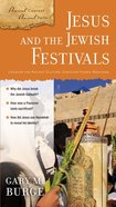 Jesus and the Jewish Festivals (Ancient Context, Ancient Faith Series)