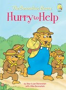 Bears Hurry to Help (The Berenstain Bears Series) eBook