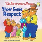 Show Some Respect (The Berenstain Bears Series)