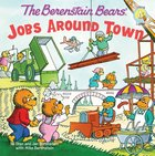 Jobs Around Town (The Berenstain Bears Series) eBook