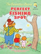 Perfect Fishing Spot (The Berenstain Bears Series) eBook
