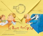 Letters to God (Letters To God Series) eBook