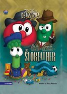 The Slobfather (#01 in Veggie Tales: The Mess Detectives (Veggietales) Series)