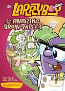 In the Amazing Brain Twister (#07 in Larryboy Series) eBook