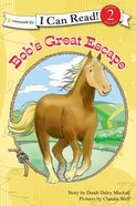 Bob's Great Escape (I Can Read!2/horse Named Bob Series) eBook