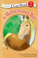 A Horse Named Bob (I Can Read!2/horse Named Bob Series) eBook