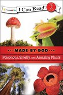 Poisonous, Smelly, and Amazing Plants (I Can Read!2/made By God Series) eBook