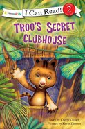 Troo's Secret Clubhouse (I Can Read!2/rainforest Friends Series) eBook