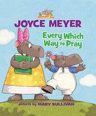 Every Which Way to Pray (Everyday Zoo Series) eBook