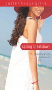 Spring Breakdown (#07 in Carter House Girls Series) eBook
