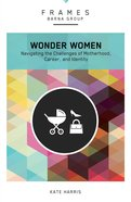 Wonder Women (Frames Barna Group Series) eBook