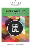 The Hyperlinked Life (Frames Barna Group Series) eBook
