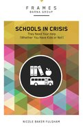 Schools in Crisis (Frames Barna Group Series) eBook