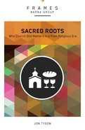 Sacred Roots (Frames Barna Group Series) eBook
