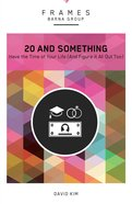 20 and Something (Frames Barna Group Series) eBook