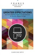 Greater Expectations (Frames Barna Group Series) eBook