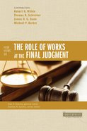 Four Views on the Role of Works At the Final Judgment (Counterpoints Series) eBook