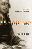 Christ and Salvation (#02 in John Wesley Teachings Series) eBook