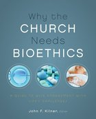 Why the Church Needs Bioethics eBook