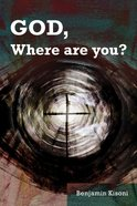 God, Where Are You? eBook