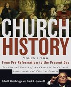 Church History, Volume Two: From Pre-Reformation to the Present Day eBook