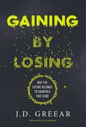 Gaining By Losing eBook