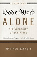 God's Word Alone - the Authority of Scripture (The Five Solas Series) eBook