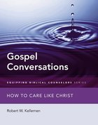 Gospel Conversations: How to Care Like Christ eBook