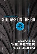 James, 1-2 Peter, and 1-3 John (Studies On The Go Series)