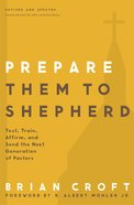 Prepare Them to Shepherd (Practical Shepherding Series) eBook