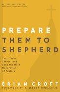 Prepare Them to Shepherd (Practical Shepherding Series) eBook