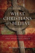 What Christians Ought to Believe eBook