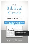 The Biblical Greek Companion For Bible Software Users eBook