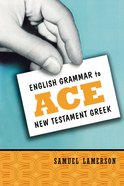 English Grammar to Ace New Testament Greek eBook
