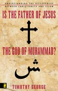 Is the Father of Jesus the God of Muhammad? eBook