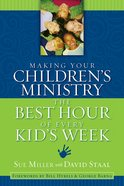 Making Your Children's Ministry the Best Hour of Every Kid's Week eBook