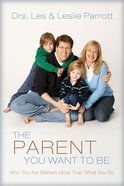 The Parent You Want to Be eBook