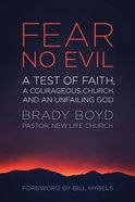 Fear No Evil: A Test of Faith, a Courageous Church, and An Unfailing God eBook