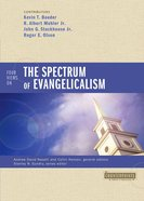 Four Views on the Spectrum of Evangelicalism (Counterpoints Series) eBook