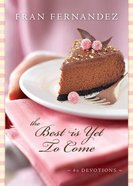 The Best is Yet to Come eBook