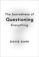The Sacredness of Questioning Everything eBook