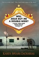 Will Jesus Buy Me a Double-Wide? eBook